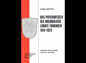 Hans Meyer::Das Papiernotgeld des nachmaligen Landes Thüringen 1914–1923
