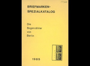 G. Schwarz: Die Bogenzähler von Berlin (Spezialkatalog 1985)