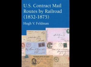 USA: Hugh V. Feldman: U.S. Contract Mail Routes by Railroad (1832-1875)