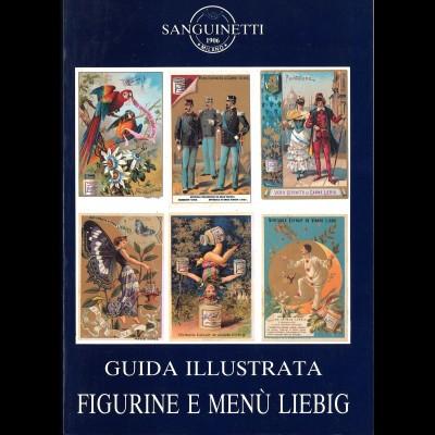 Sanguinetti: Guida Illustrata Figurine e Menù Liebig (1990)