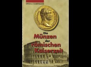 Ursula Kampmann: Die Münzen der römischen Kaiserzeit (1. Aufl. 2004)