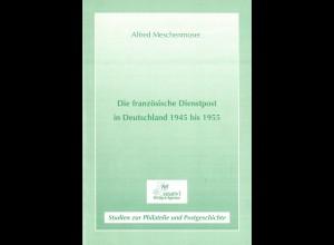 Alfred Meschenmoser: Die französische Dienstpost in Deutschland 1945 bis 1955