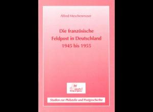 Alfred Meschenmoser: Die französische Feldpost in Deutschland 1945 bis 1955