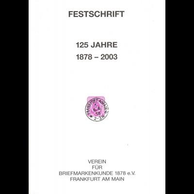 Festschrift 125 Jahre Verein für Briefmarkenkunde 1878 e.V. Frankfurt am Main