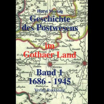 Horst Mortag: Geschichte des Postwesens im Gothaer Land