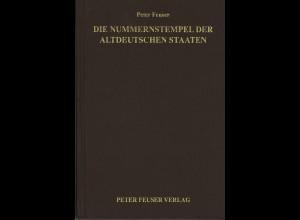 Peter Feuser: Die Nummernstempel der altdeutschen Staaten (2007)