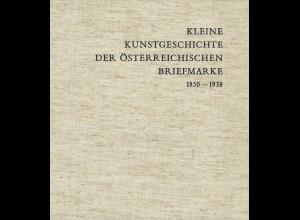 Rupert Feuchtmüller: Kleine Kunstgeschichte der österreichischen Briefmarke