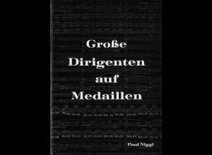 Paul Niggl: Große Dirigenten auf Medaillen