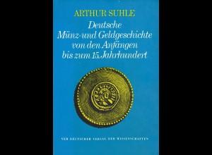 Arthur Suhle: Deutsche Münz- und Geldgeschichte von den Anfängen bis zum 15. Jh