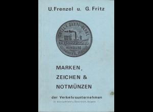 U. Frenzel u. G. Fritz: Marken, Zeichen & Notmünzen der Verkehrsunternehmen