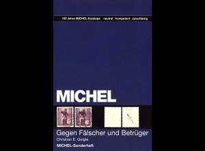 MICHEL Christian E. Geigle: Gegen Fälscher und Betrüger MICHEL (1.+2. Aufl.)