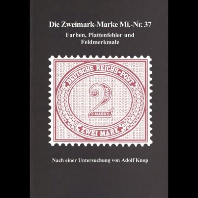 Adolf Knop: Die Zweimark-Marke Mi-Nr 37, Farben, Plattenfehler und Feldmerkmale