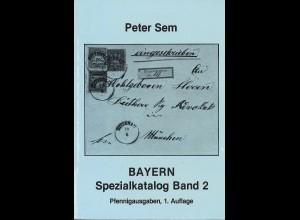 Peter Sem: BAYERN. Spezialkatalog Band 2 (Pfennigausgaben, 1. Auflage)