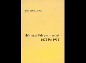 Kurt Zirkenbach: Thüringer Bahnpoststempel 1872 bis 1962