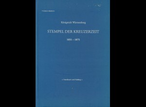 Thomas Heinrich: Königreich Württemberg. Stempel der Kreuzerzeit 1851-1875