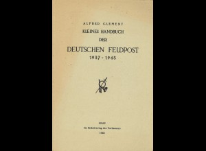 Alfred Clement: Kleines Handbuch der Deutschen Feldpost 1937–1945 (1952)