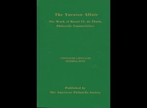 The Yucatan Affair. The Work of Raoul Ch. de Thuin Philatelic Counterfeiter