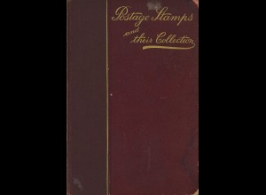 Oliver Firth: Postage Stamps and their Collection (1897)