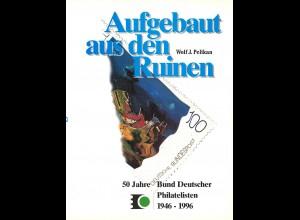 Wolf J. Pelikan: Aufgebaut aus den Ruinen. 50 Jahre BDPh 1946-1996
