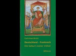Carlrichard Brühl: Deutschland-Frankreich. Die Geburt zweier Völker (2. Aufl.)