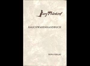 Jury Fränkel: Rauchwaren-Handbuch (2. Auflage 1965)
