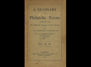 W. Dorning Beckton u.a.: A Glossary of Philatelic Terms (1933)