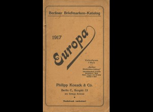 Philipp Kosack & Co.: Berliner Briefmarken-Katalog EUROPA 1917