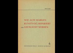 Max Ton: Wie alte Marken kunstvoll repariert und gefälscht werden (1949)