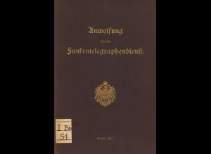 Anweisung für den Funkentelegraphendienst (Berlin 1913)