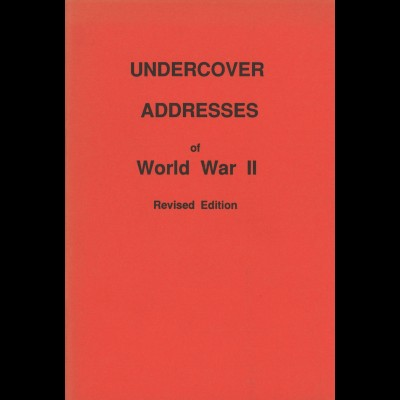 Charles R. Entwistle: Undercover Addresses of World War II. Revised Edition