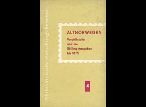 Gerhardt Kurth: Altnorwegen. Vorphilatelie und die Skilling-Ausgaben bis 1875