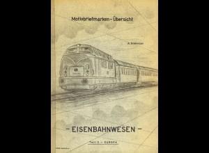 A. Drahovzal: Motivbriefmarken Übersicht - Eisenbahnwesen - Teil I: Europa