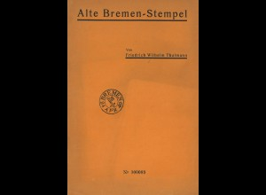 F. W. Thalmann: Alte Bremen-Stempel
