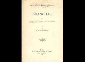 W. B. Thornhill: Shanghai with notes and Publisher's prices (1895)