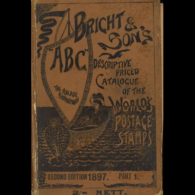 Bright & Son.ABC Descripted priced Catalogue of the World's Postage Stamps ...