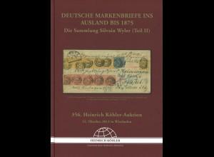 356. H. Köhler-Auktion: Deutsche Markenbriefe ins Ausland bis 1875 (Okt. 2013)