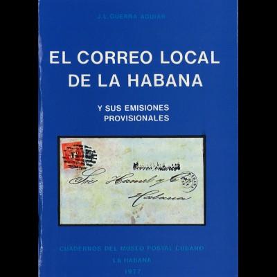 J. L. Guerra Aguiar: El Correo Local de la Habana y sus Emisiones Provisionales